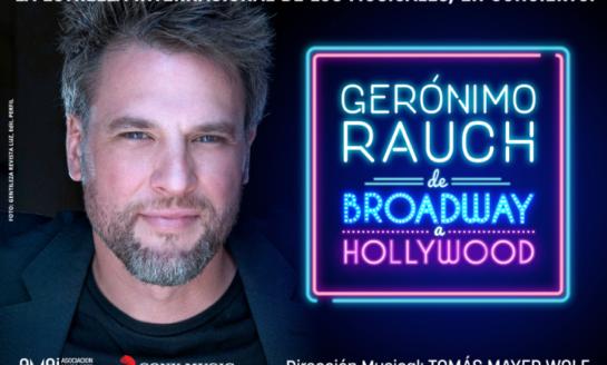 """Teatro   Geronimo Rauch presenta """"De Broadway a Hollywood"""""""