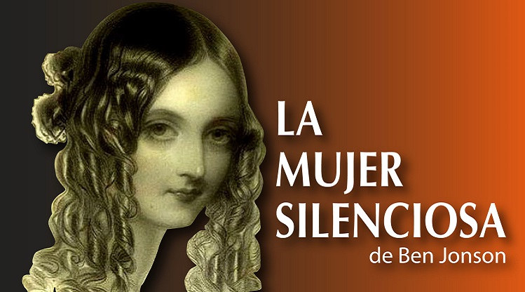 """Sube a escena """"La Mujer Silenciosa"""", de Ben Jonson"""