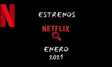 Cuáles son los estrenos de Netflix en enero de 2021